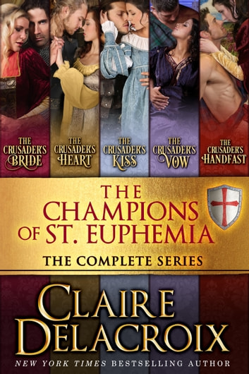 The Champions of St. Euphemia Boxed Set 電子書籍 by Claire Delacroix