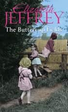 The Buttercup Fields eBook by Elizabeth Jeffrey