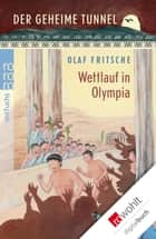 Der geheime Tunnel: Wettlauf in Olympia ebook by Olaf Fritsche, Barbara Korthues