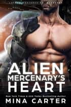 Alien Mercenary's Heart - Lathar Mercenaries: Warborne, #1 ebook by Mina Carter