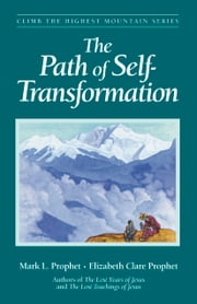 The Path of Self-Transformation ebook by Mark L. Prophet,Elizabeth Clare Prophet
