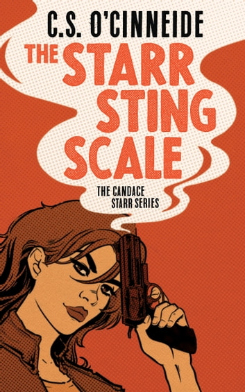 The Starr Sting Scale - The Candace Starr Series ebook by C.S. O'Cinneide