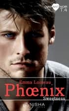 Phoenix Sweetness - tome 4 ebook by Emma Loiseau