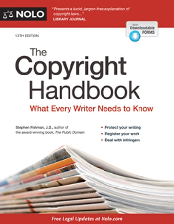 Copyright Handbook, The - What Every Writer Needs to Know ebook by Stephen Fishman, J.D.