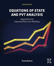 Equations of State and PVT Analysis - Applications for Improved Reservoir Modeling ebook by Tarek Ahmed
