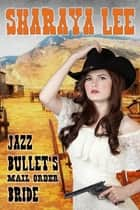 Jazz Bullet's Mail Order Bride ebook by