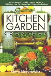 Sproutmans Kitchen Garden Cookbook ebook by Steve Meyerowitz
