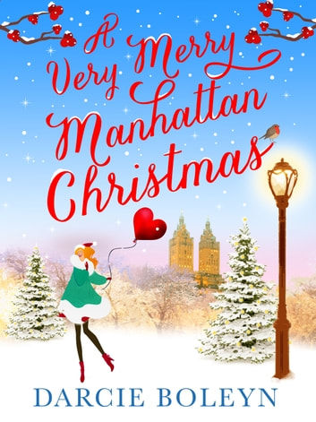 A Very Merry Manhattan Christmas - The feel-good festive romance you won't want to miss ebook by Darcie Boleyn