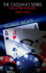 The Cassano Series:The After Stories-Part One - The Cassano Series ebook by Scarlet Wolfe