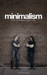 Minimalism: Live a Meaningful Life ebook by Joshua Fields Millburn, Ryan Nicodemus