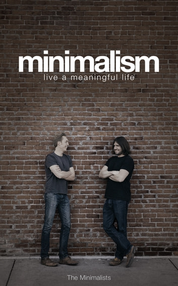 Minimalism: Live a Meaningful Life ebook by Joshua Fields Millburn,Ryan Nicodemus