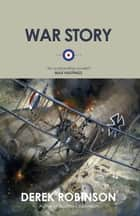 War Story ebook by Derek Robinson