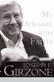 My Struggle with Faith ebook by Joseph F. Girzone