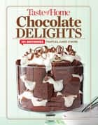 Taste of Home Chocolate Delights ebook by Editors at Taste of Home