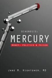 Diagnosis: Mercury - Money, Politics, and Poison ebook by Jane M. Hightower