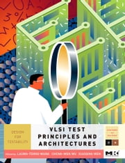 VLSI Test Principles and Architectures: Design for Testability ebook by Wang, Laung-Terng