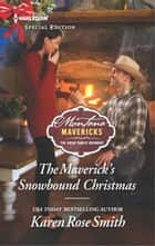 The Maverick's Snowbound Christmas ebook by Karen Rose Smith