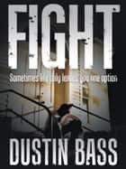 Fight ebook by Dustin Bass