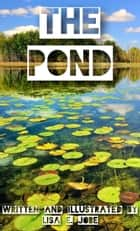 The Pond ebook by Lisa E. Jobe