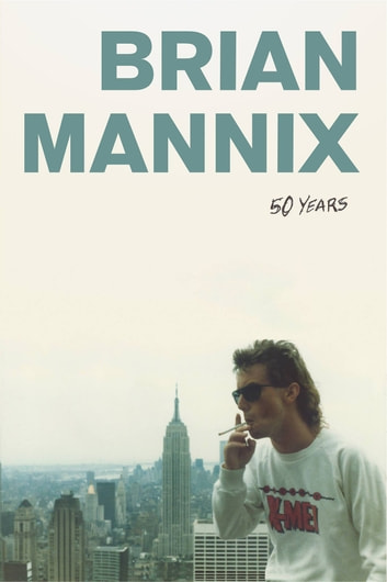 50 Years - The Brian Mannix Autobiography ebook by Brian Mannix