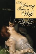 Mr. Darcy Takes a Wife ebook by Linda Berdoll