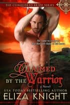 Claimed by the Warrior ebook by Eliza Knight