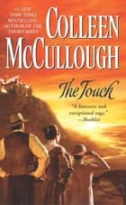 The Touch - A Novel ebook by Colleen McCullough