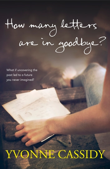 How Many Letters Are In Goodbye? ebook by Yvonne Cassidy