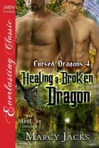 Healing a Broken Dragon ebook by