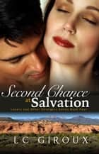 Second Chance at Salvation - Lovers and Other Strangers, #4 ebook by L.C. Giroux