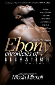 Ebony Chronicles of Elevation ebook by Omar Tyree,Eyone Williams,Moses Miller