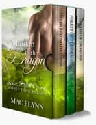 Maiden to the Dragon Series Box Set: Books 8-10 ebook by Mac Flynn