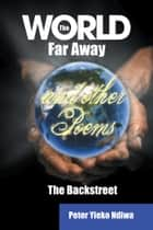 The World Far Away and other Poems ebook by Peter Ndiwa