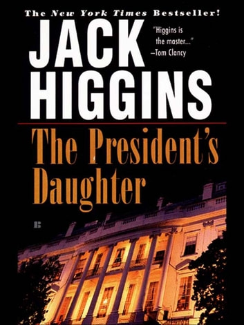 The President's Daughter ebook by Jack Higgins