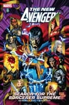 New Avengers Vol. 11 - Search for the Sorceror Supreme ebook by Brian Michael Bendis, Billy Tan, Chris Bachalo