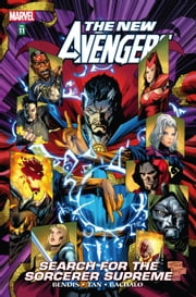 New Avengers Vol. 11 - Search for the Sorceror Supreme ebook by Brian Michael Bendis,Billy Tan,Chris Bachalo