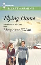 Flying Home ebook by Mary Anne Wilson