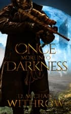 Once More Into Darkness ebook by D. Michael Withrow