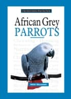African Grey Parrots ekitaplar by Nikki Moustaki