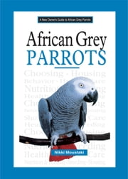 African Grey Parrots ebook by Nikki Moustaki