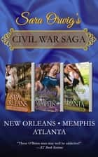 Civil War Saga - New Orleans, Memphis, and Atlanta ebook by Sara Orwig