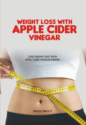 What is the fastest way to lose weight with apple cider vinegar