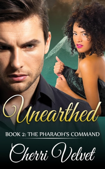Unearthed Book 2: The Pharaoh's Command - The Rogue Series, #2 ebook by Cherri Velvet