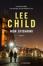 Non sfidarmi - Serie di Jack Reacher ebook by Lee Child