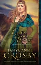 Lion Heart ebook by Tanya Anne Crosby