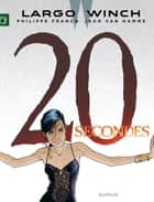 Largo Winch - Tome 20 - 20 secondes ebook by Jean Van Hamme, Philippe Francq