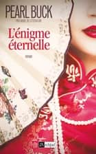 L'énigme éternelle ebook by Pearl Buck