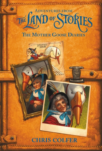 Adventures From The Land Of Stories The Mother Goose Diaries Ebook