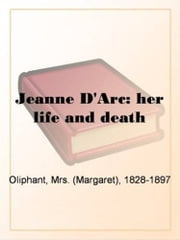 Jeanne D'Arc ebook by Mrs.(Margaret) Oliphant