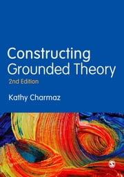 Constructing Grounded Theory ebook by Kathy Charmaz
